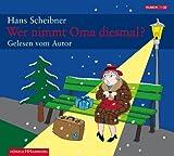 Wer nimmt Oma diesmal?: 1 CD von Hans Scheibner
