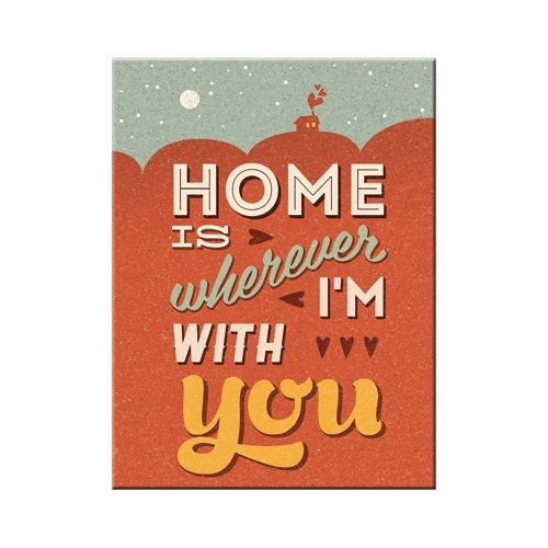 Nostalgic-Art 14313 Word Up - Home is Wherever I'm With You, Magnet 8x6 cm