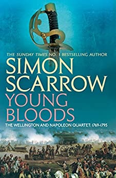 Young Bloods (Wellington and Napoleon 1): (Revolution 1) by [Scarrow, Simon]