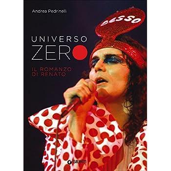 Universo Zero. Il Romanzo Di Renato