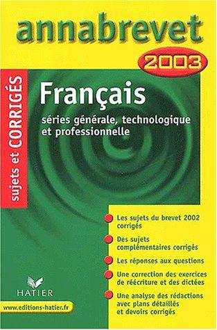 Français : Série générale, technologique et professionnelle, corrigés 2003