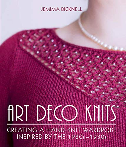 Art Deco Knits: Creating a hand-knit wardrobe inspired by the 1920s - 1930s (English Edition) -