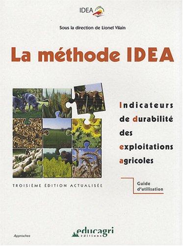 La méthode IDEA : Indicateurs de durabilité des exploitations agricoles - Guide d'utilisation