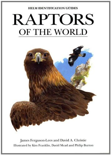 Raptors of the World (Helm Identification Guides) by James Ferguson-Lees (2000-08-26)