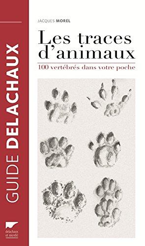 Les Traces d'animaux. 100 vertébrés dans votre poche par Jacques Morel