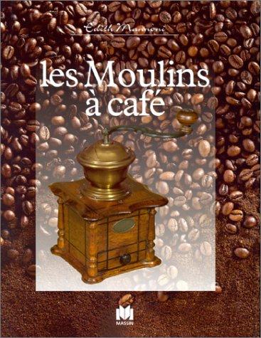 Les moulins à café par Edith Mannoni