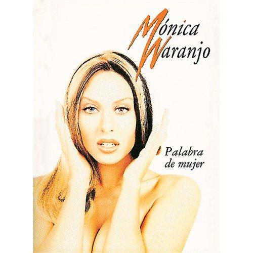 Descargar Libro Monica Naranjo: Palabra de Mujer de Monica Naranjo