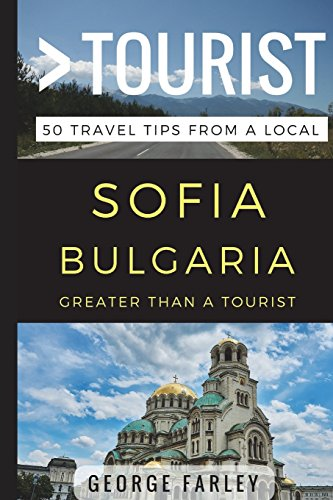 Greater Than a Tourist – Sofia Bulgaria: 50 Travel Tips from a Local