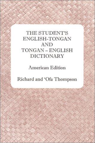 The Students English-Tongan-Tongan-English Dictionary: American Edition