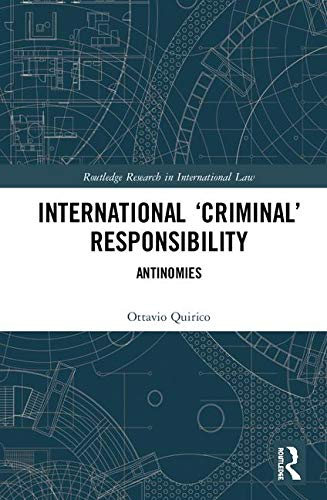 International 'Criminal' Responsibility: Antinomies (Routledge Research in International Law)