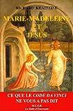 Marie-Madeleine et Jésus - Ce que le code Da Vinci ne vous a pas dit