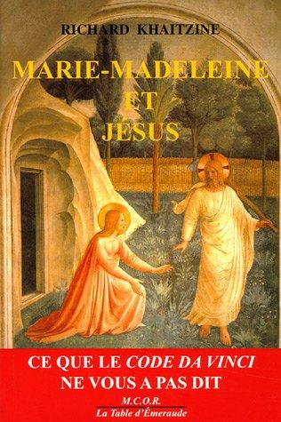 Marie-Madeleine et Jésus : Ce que le code Da Vinci ne vous a pas dit
