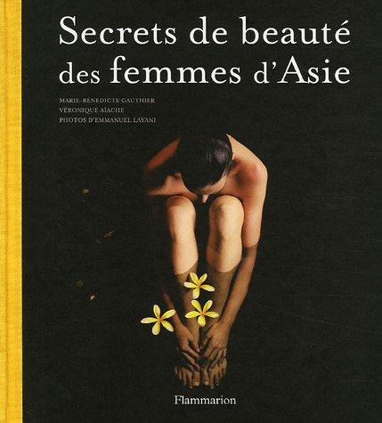 Secrets de beauté des femmes d'Asie par Marie-Bénédicte Gauthier, Véronique Aïache