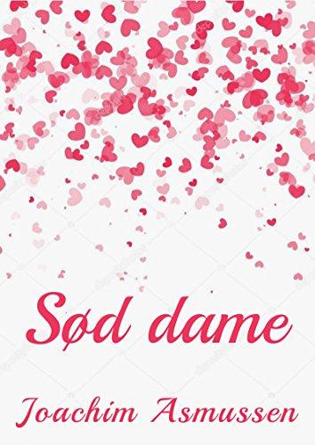 Sød dame (Danish Edition) por Joachim Asmussen