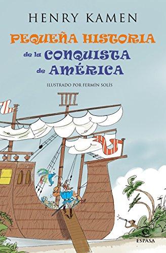 Pequeña historia de la conquista de América (FUERA DE COLECCIÓN Y ONE SHOT) por Henry Kamen