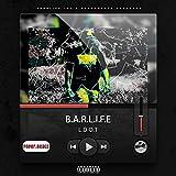 B.A.R.L.I.F.E (Be a Real Life Influence for Everyone) [Explicit]