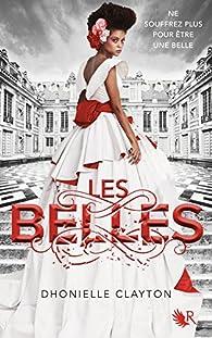 Les Belles, tome 1 par Dhonielle Clayton
