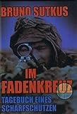 Im Fadenkreuz-Tagebuch eines Scharfschützen - Bruno Sutkus