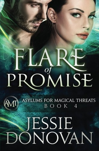 Flare of Promise: Volume 4 (Asylums for Magical Threats)