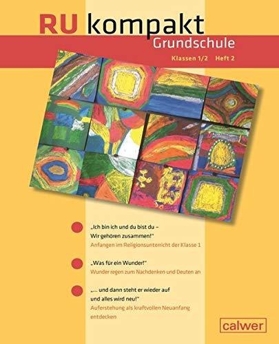 RU kompakt Grundschule Klassen 1/2 Heft 2: Anregungen und Materialien für den Religionsunterricht (RU kompakt / Anregungen und Materialien für den Evangelischen Religionsunterricht)