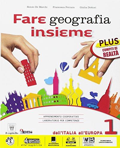 Fare geografia insieme. Plus. Realtà-Italia delle regioni. Per la Scuola media. Con e-book. Con espansione online: 1