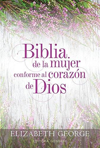 Biblia de la Mujer Conforme Al Corazón de Dios: Tapa Dura por Elizabeth George