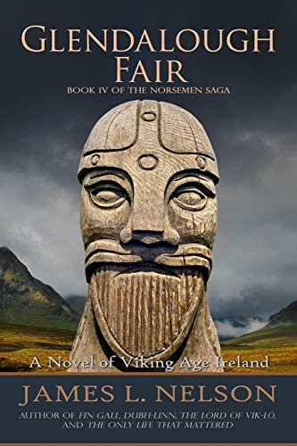 Glendalough Fair: A Novel of Viking Age Ireland: Volume 4 (The Norsemen Saga) por James L. Nelson