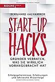 Start-up Hacks: Was Unternehmen wirklich voranbringt - Bernhard Kalhammer