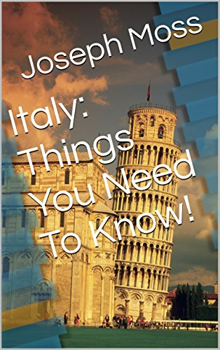 Italy: Things You Need To Know!