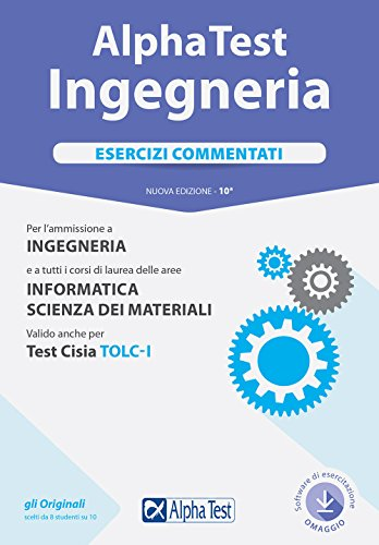 Alpha Test. Ingegneria. Esercizi commentati. Con Contenuto digitale per download e accesso on line