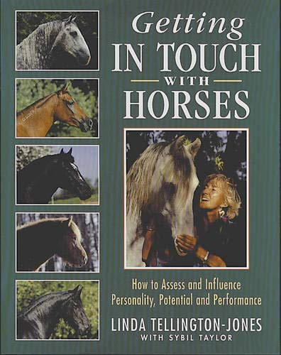 Getting in Touch with Horses: How to Assess and Influence Personality, Potential and Performance por Linda Tellington-Jones