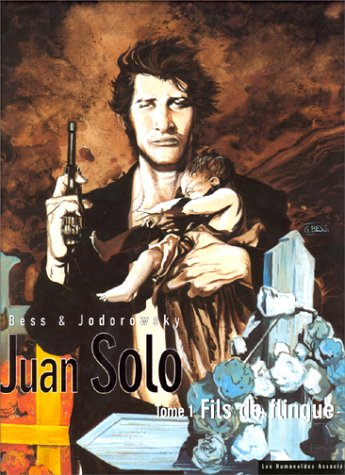 Juan Solo, tome 1 : Fils de flingue