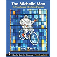 Michelin Man: An Unauthorized Advertising Showcase (Schiffer Book for Collectors)