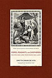 Popes, Peasants, and Shepherds: Recipes and Lore from Rome and Lazio (California Studies in Food & Culture) (California Studies in Food and Culture)