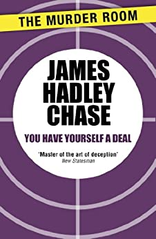 You Have Yourself a Deal by [Chase, James Hadley]