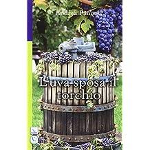 L'uva sposa il torchio