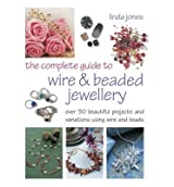 [ THE COMPLETE GUIDE TO WIRE AND BEADED JEWELRY ] By Jones, Linda ( AUTHOR ) Feb-2013[ Paperback ]