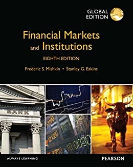 Financial Markets and Institutions, Global Edition par [Mishkin, Frederic S, Eakins, Stanley]