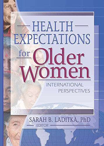Health Expectations for Older Women: International Perspectives por Sarah B. Laditka