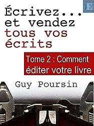 Écrivez et vendez tous vos écrits - tome 2