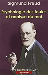 Psychologie des foules et analyse du moi - Suivi de