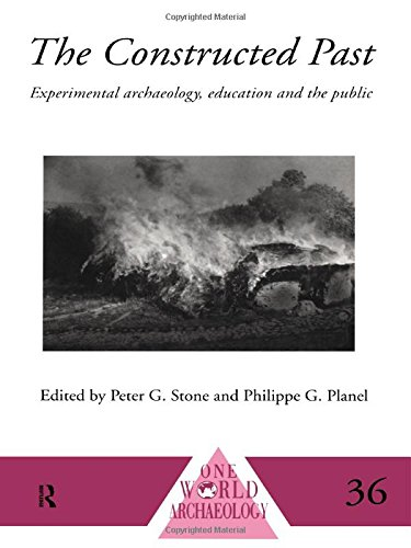 36 Einzel -, (The Constructed Past: Experimental Archaeology, Education and the Public (One World Archaeology, 36))