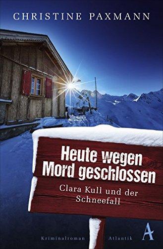 Heute wegen Mord geschlossen: Clara Kull und der Schneefall