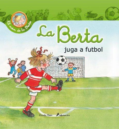 La Berta Juga A Futbol (El món de la Berta)