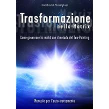 Trasformazione nella Matrix (Italian Edition)