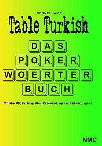 Table Turkish: Das Pokerwörterbuch (Poker-wörterbuch)
