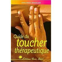 Guide du toucher thérapeutique : Accepter son pouvoir de guérison