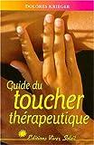Guide du toucher thérapeutique - Accepter son pouvoir de guérison