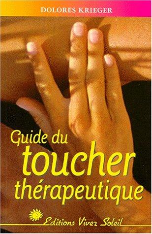Guide du toucher thrapeutique : Accepter son pouvoir de gurison