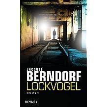 Lockvogel: Roman